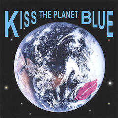Kiss The Planet Blue