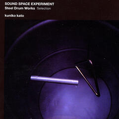 Sound Space Experiment - Steel Drum Works Selection