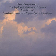 Michelle Ende: Symphony No. 2 in E Major, Op. 12: The Ethereal