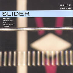 Slider- Ambient Excursions for Pedal Steel Guitar