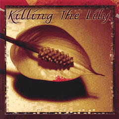 Killing The Lily