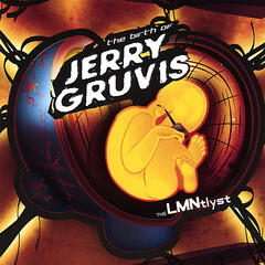 The Birth of Jerry Gruvis