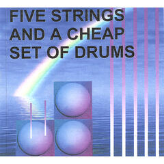 Five Strings And A Cheap Set Of Drums (+ vocals