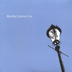 Matilda Catches Fire