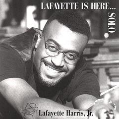 Lafayette Is Here...Solo