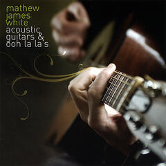 Acoustic Guitars & Ooh La La's