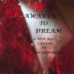 Awaken To Dream: A New Age Lament