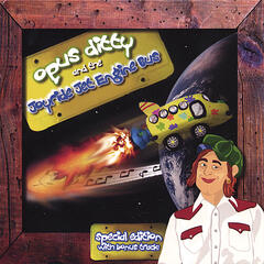 Opus Ditty & the Joyride Jet Engine Bus - Deluxe Edition