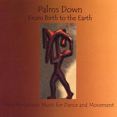 From Birth to the Earth/Afro-Percussion Music for Dance and Movement