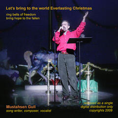Let's bring to the world Everlasting Christmas