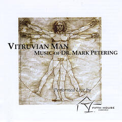 Vitruvian Man - Music of Dr. Mark Petering (Live)
