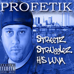 Streetz, Strugglez, His Luva