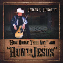 How Great Thou Art & Run To Jesus