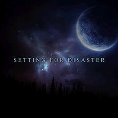 Setting For Disaster