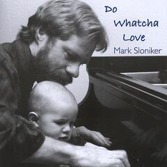 Do Whatcha Love