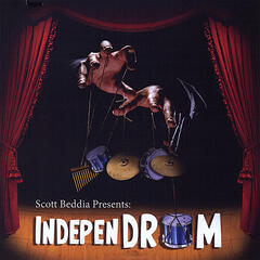 Scott Beddia Presents.. IndepenDRUM