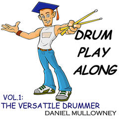 Drum Play Along Vol.1 The Versatile Drummer
