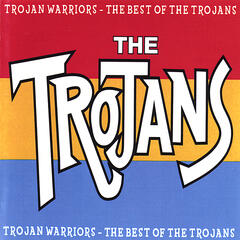 Trojans Warriors - The Best Of The Trojans