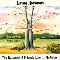 Living Harmony: The Ruhaniat & Friends Live in Madison