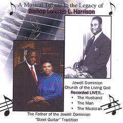 A Musical Tribute to the Legacy of Bishop Lorenzo L. Harrison, The Husband, The Man, The Musican