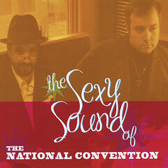 The Sexy Sound of The National Convention