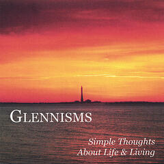 Glennisms Simple Thoughts About Life & Living