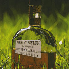 Whiskey Asylum: Select Prodigals Tracks 1999-2009