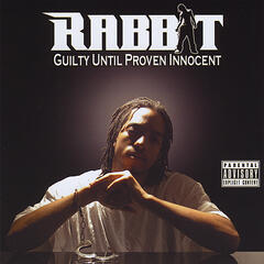 Guilty Until Proven Innocent