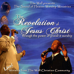 The Revelation of Jesus Christ Through the Power of Praise & Worship