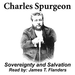 """Sovereignty and Salvation"" read by James T. Flanders"