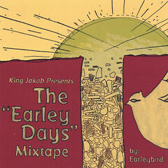 "King Jakob Presents: The ""Earley Days"" Mixtape"