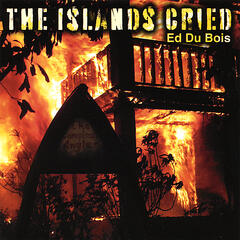 The Islands Cried