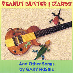 Peanut Butter Lizards and Other Songs