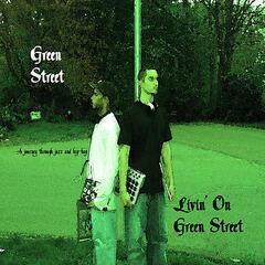 Livin' On Green Street