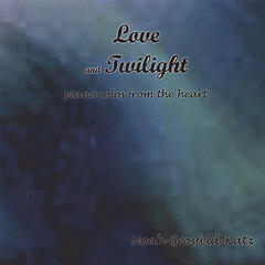 Love and Twilight -- Piano Solos From the Heart