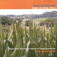 "This Is For You: Music from The House Theatre of Chicago production ""The Sparrow"""