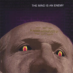 The Mind is an Enemy