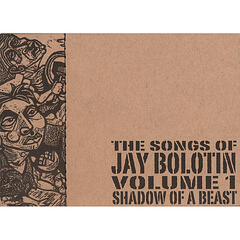 Songs of Jay Bolotin-Volume One-Shadow of a Beast