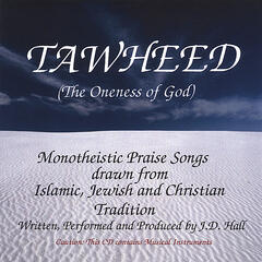 Tawheed - The Oneness Of God