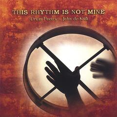 This Rhythm Is Not Mine