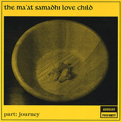 The Ma'at Samadhi Love Child - Part: Journey