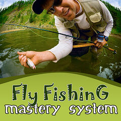 Fly Fishing Success and Mastery System