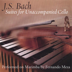 J. S. Bach - Suites for Unaccompanied Cello performed on marimba by Fernando Meza