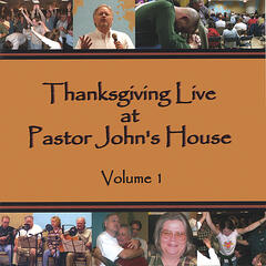Thanksgiving Live at Pastor John's House, Volume 1
