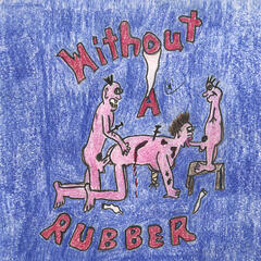 Without a Rubber