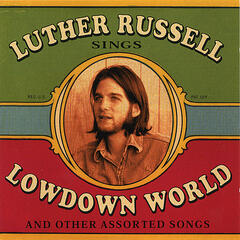 Lowdown World (And Other Assorted Songs)