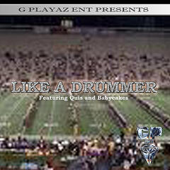 Like A Drummer feat Quis & Babycakes - Single