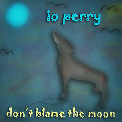 Don't Blame the Moon - Single