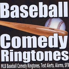 MLB Baseball Comedy Ringtones, Text Alerts, Alarms, Royalty Free Sound Effects and Music