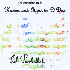 21 Variationen in Pachelbel's Kanon und Gigue in D-Dur (Canon in D Major)